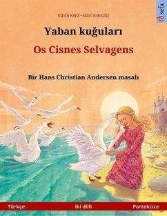 Yaban kugulari - Os Cisnes Selvagens (Türkçe - Portekizce)