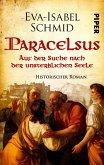 Paracelsus - Auf der Suche nach der unsterblichen Seele (eBook, ePUB)
