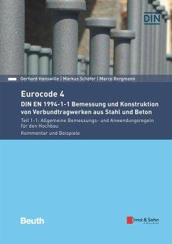 Eurocode 4 - DIN EN 1994-1-1 Bemessung und Konstruktion von Verbundtragwerken aus Stahl und Beton. (eBook, PDF) - Hanswille, Gerhard; Schäfer, Markus; Bergmann, Marco