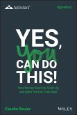 Yes, You Can Do This! How Women Start Up, Scale Up, and Build The Life They Want (eBook, ePUB)