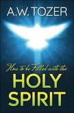 How to be filled with the Holy Spirit (eBook, ePUB)