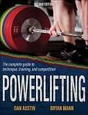 Powerlifting: The Complete Guide to Technique, Training, and Competition