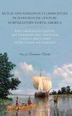 Dutch and Indigenous Communities in Seventeenth-Century Northeastern North America