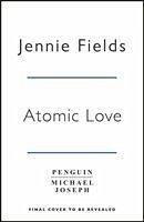 Atomic Love - Fields, Jennie