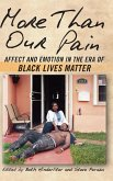 More Than Our Pain: Affect and Emotion in the Era of Black Lives Matter