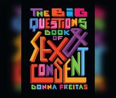 The Big Questions Book of Sex & Consent