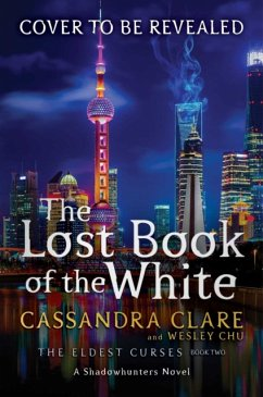 The Lost Book of the White - Clare, Cassandra; Chu, Wesley