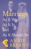 Marriage - As It Was, As It Is, and As It Should Be