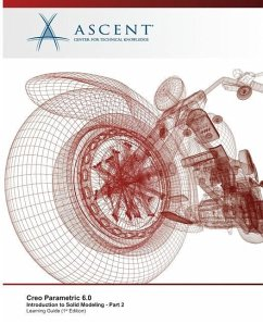 Creo Parametric 6.0: Introduction to Solid Modeling - Part 2 - Ascent - Center for Technical Knowledge