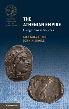 The Athenian Empire - Kallet, Lisa;Kroll, John H.