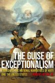 The Guise of Exceptionalism: Unmasking the National Narratives of Haiti and the United States