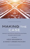 Making the Case: Feminist and Critical Race Philosophers Engage Case Studies