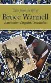 Tales from the life of Bruce Wannell