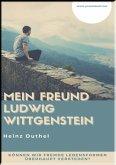 MEIN FREUND LUDWIG WITTGENSTEIN (eBook, ePUB)
