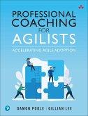 Professional Coaching for Agilists: Accelerating Agile Adoption