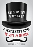 Notes on the Writing of A Gentleman's Guide to Love and Murder