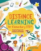 Distance Learning for Elementary Stem: Creative Projects for Teachers and Families