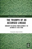 The Triumph of an Accursed Lineage: Kingship in Castile from Alfonso X to Alfonso XI (1252-1350)