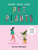 Grow Your Own Pet Plants: A Cute Guide to Choosing and Caring for Your Leafy Friends