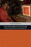 The Stillness of Solitude: Romanticism and Contemporary American Independent Film