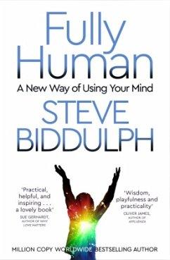 Fully Human - Biddulph, Steve