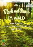 Mach mal Pause im Wald - Massage- und Entspannungsgeschichten für Kinder (eBook, ePUB)