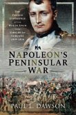 Napoleon's Peninsular War: The French Experience of the War in Spain from Vimeiro to Corunna, 1808-1809