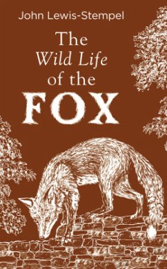 The Wild Life of the Fox - Lewis-Stempel, John