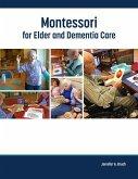 Montessori for Elder and Dementia Care, Volume 1