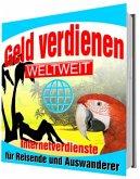 Geld verdienen Weltweit (eBook, ePUB)