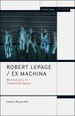 Robert Lepage / Ex Machina
