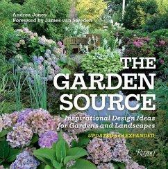 The Garden Source: Inspirational Design Ideas for Gardens and Landscapes - Jones, Andrea