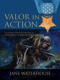 Valor in Action: The Medal of Honor Paintings of Col. Charles Waterhouse