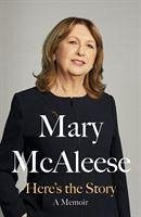 Here's the Story - McAleese, Mary