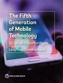 The Fifth Generation of Mobile Technology: 5g as an Opportunity to Leapfrog Development