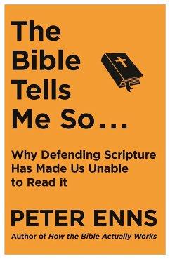The Bible Tells Me So - Enns, Peter