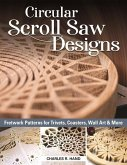 Circular Scroll Saw Designs: Fretwork Patterns for Trivets, Coasters, Wall Art & More
