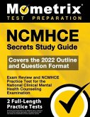 Ncmhce Secrets Study Guide - Exam Review and Ncmhce Practice Test for the National Clinical Mental Health Counseling Examination