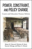 Power, Constraint, and Policy Change: Courts and Education Finance Reform