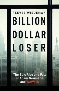 Billion Dollar Loser - Wiedeman, Reeves