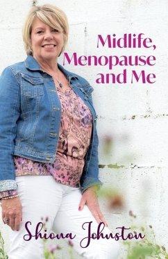 Midlife, Menopause and Me - Johnston, Shiona