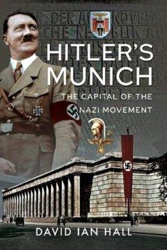 Hitler's Munich - Hall, David Ian