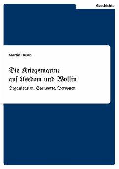Die Kriegsmarine auf Usedom und Wollin
