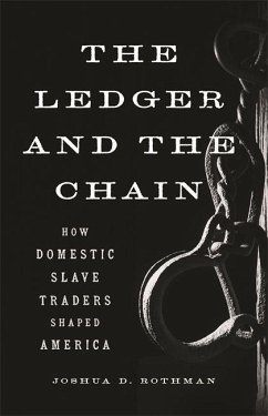 The Ledger and the Chain: How Domestic Slave Traders Shaped America - Rothman, Joshua D.