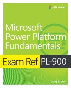 Exam Ref Pl-900 Microsoft Power Platform Fundamentals - Zacker, Craig