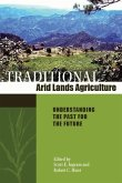 Traditional Arid Lands Agriculture: Understanding the Past for the Future