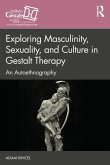 Exploring Masculinity, Sexuality, and Culture in Gestalt Therapy