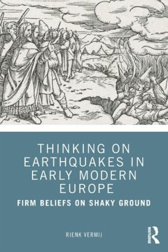 Thinking on Earthquakes in Early Modern Europe - Vermij, Rienk
