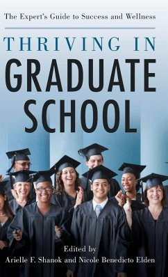 Thriving in Graduate School: The Expert's Guide to Success and Wellness