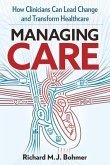 Managing Care: Leading Clinical Change and Transforming Healthcare